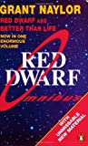 Grant Naylor Red Dwarf Omnibus: Red Dwarf: Infinity Welcomes Careful Drivers & Better Than Life