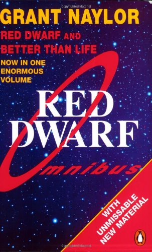 Red Dwarf Omnibus: Infinity Welcomes Careful Drivers & Better Than Life (Red Dwarf, #1-2)