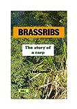 BRASSRIBS the story of a carp