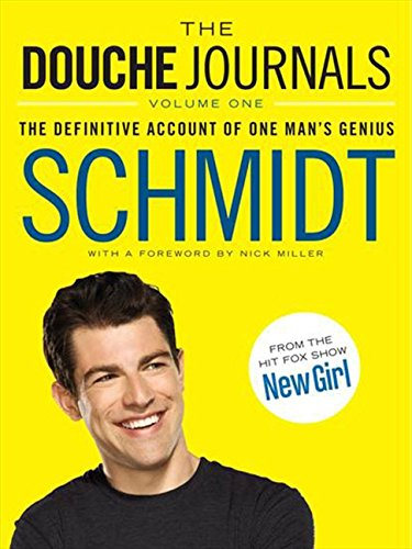 The Douche Journals: The Definitive Account of One Man's Genius: 1