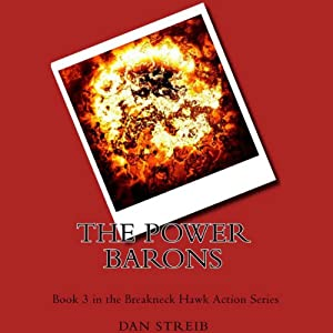 The Power Barons: Breakneck Hawk Series, Book 3 | [Dan Streib]