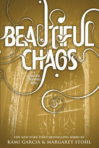 Beautiful Chaos (Beautiful Creatures) by Kami Garcia