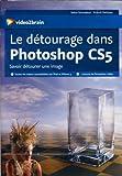 Le détourage dans  Photoshop CS5: Savoir détourer une image (Franck Petiteau)...