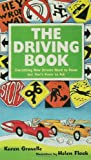 The Driving Book: Everything New Drivers Need to Know but Dont Know to Ask