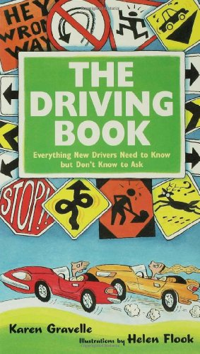 The Driving Book: Everything New Drivers Need to Know but Don't Know to Ask