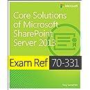 Core Solutions of Microsoft® SharePoint® Server 2013: Exam Ref 70-331