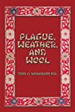 img - for PLAGUE, WEATHER, AND WOOL book / textbook / text book