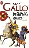 La Croix de l'Occident, Tome 1 : Par ce signe tu vaincras : (Tu hoc signo vinces) par Gallo