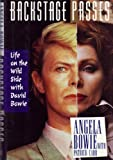 Backstage Passes: Life on the Wild Side with David Bowie (1857970217) by Bowie, Angela