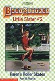 Karen's Roller Skates (Baby-Sitters Little Sister #2) (0590442597) by Ann M. Martin