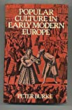 Popular Culture in Early Modern Europe (0814710115) by Peter Burke