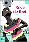 R�ve de foot par Paul Bakolo Ngoi