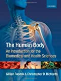 img - for The Human Body: An introduction for the biomedical and health sciences by Pocock, Gillian, Richards, Chris (2009) Paperback book / textbook / text book