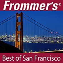 Frommer's Best of San Francisco Audio Tour Speech by Myka Del Barrio Narrated by Pauline Frommer