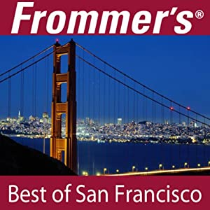 Frommer's Best of San Francisco Audio Tour | [Myka Del Barrio]