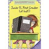 Junie B., First Grader (at Last!) (Junie B. Jones, No. 18) ~ Barbara Park