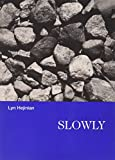 Slowly (1931157022) by Hejinian, Lyn