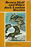 Brown Wolf & Other Jack London Stories