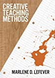 Creative Teaching Methods by Marlene LeFever