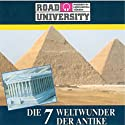 Die 7 Weltwunder der Antike Hörbuch von Road University Gesprochen von: Christoph Jablonka