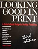 Looking Good in Print: A Guide to Basic Design for Desktop Publishing (The Ventana Press Looking Good Series)