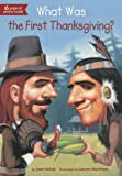What Was the First Thanksgiving? (What Was...?)