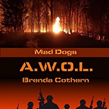 A.W.O.L.: Mad Dogs, Book 6 Audiobook by Brenda Cothern Narrated by Michael Vasicek
