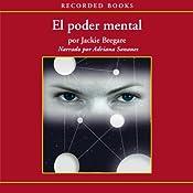 El poder mental [Mental Power (Texto Completo)] | [Jackie Bregare]