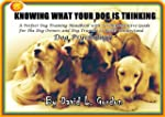 KNOWING WHAT YOUR DOG IS THINKING - A...