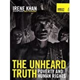 The Unheard Truth: Poverty and Human Rightsby Irene Khan