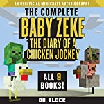 Baby Zeke: The Diary of a Chicken Jockey: The Complete Minecraft Series, Books 1-9 |  Dr. Block