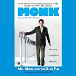 Mr. Monk and the Blue Flu (       UNABRIDGED) by Lee Goldberg Narrated by Angela Brazil