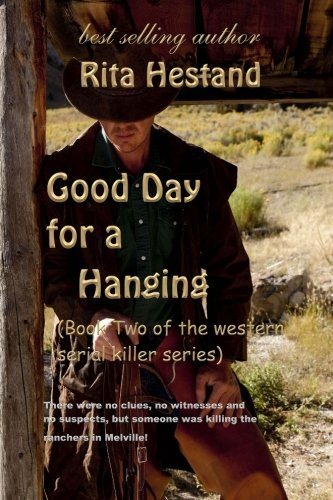 Good Day For A Hanging: Book Two Of The Western Serial Killer Series (Volume 2) front-167814