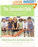 The Successful Child: What Parents Can Do to Help Kids Turn Out Well