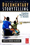 img - for Documentary Storytelling: Creative Nonfiction on Screen [ DOCUMENTARY STORYTELLING: CREATIVE NONFICTION ON SCREEN BY Bernard, Sheila Curran ( Author ) Aug-31-2010 book / textbook / text book