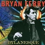 echange, troc Bryan Ferry - Dylanesque