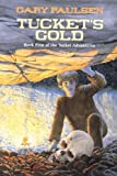 Tucket's Gold (The Francis Tucket Books)