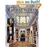 Das Gedächtnis der Menschheit: Das Dokumentenerbe der UNESCO. Bücher, Handschriften, Partituren, Bild-, Ton- und...