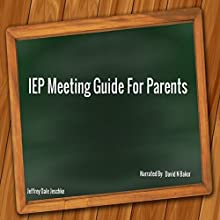 IEP Meeting Guide for Parents Audiobook by Jeffrey Jeschke Narrated by David N Baker