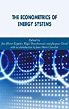 img - for The Econometrics of Energy Systems book / textbook / text book