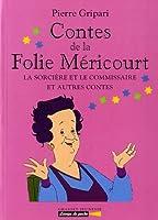 CONTES DE LA FOLIE MERICOURT. La sorcière et le commissaire et autres contes