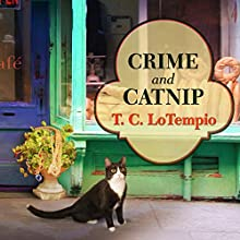 Crime and Catnip: Nick and Nora Mysteries Series, Book 3 Audiobook by T. C. LoTempio Narrated by Amy Rubinate