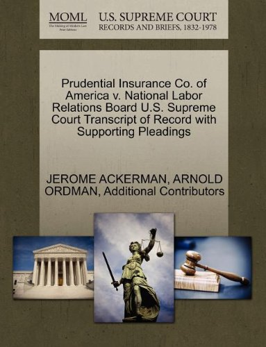 prudential-insurance-co-of-america-v-national-labor-relations-board-us-supreme-court-transcript-of-r