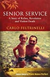 img - for [(Senior Service: A Story of Riches, Revolution and Violent Death )] [Author: Carlo Feltrinelli] [May-2013] book / textbook / text book