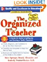 The Organized Teacher: A Hands-On Guide to Setting Up and Running a Terrific Classroom