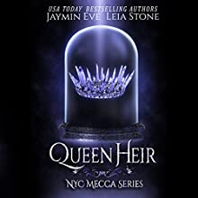 Queen Heir: NYC Mecca Series, Book 1 Audiobook by Jaymin Eve, Leia Stone Narrated by Eva Kaminsky