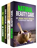 Natural Beauty: Organic Beauty Products and Homegrown Herbs for Your Looks and Health (Natural Remedies & Body Care)