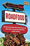 Roadfood: The Coast-to-Coast Guide to 900 of the Best Barbecue Joints, Lobster Shacks, Ice Cream Parlors, Highway Diners, and Much, Much More, now in its 9th edition