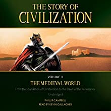 The Story of Civilization: Volume II - The Medieval World Audiobook by Phillip Campbell Narrated by Kevin Gallagher