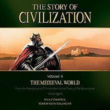 The Story of Civilization: Volume II - The Medieval World | Livre audio Auteur(s) : Phillip Campbell Narrateur(s) : Kevin Gallagher